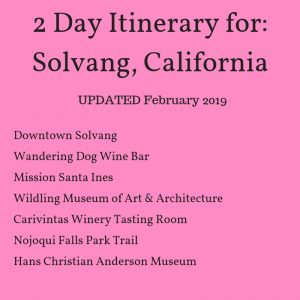 2 Day Itinerary for Solvang California