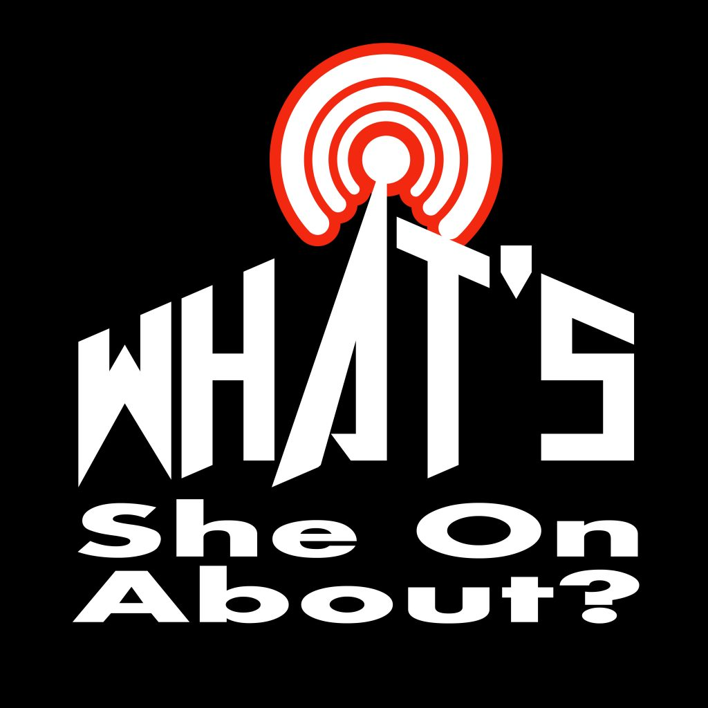 What's She On About Logo, Podcast